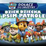 Dzień Dziecka z Psim Patrolem