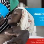 Ćwierć miliona dzieci w Sudanie Płd.cierpi z powodu niedożywienia.UNICEF apeluje