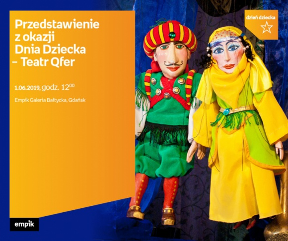 Przedstawienie z okazji Dnia Dziecka | Empik Galeria Bałtycka LIFESTYLE, Dziecko - teatr