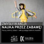 """Interaktywna wystawa edukacyjna """"Zmysły w akcji"""" w Galerii Krakowskiej"""