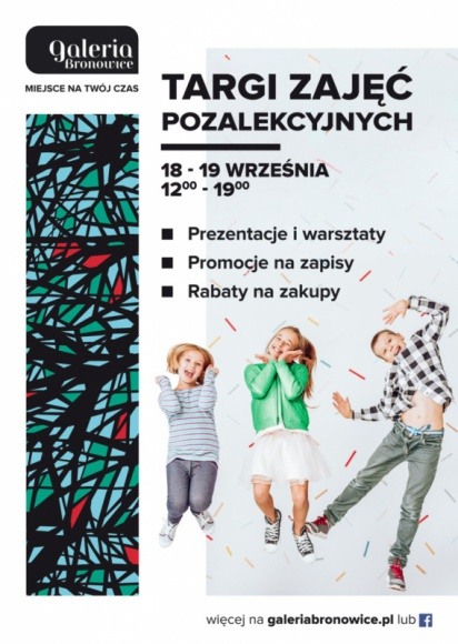 Targi Zajęć Pozalekcyjnych w Galerii Bronowice LIFESTYLE, Dziecko - W dniach 18-19 września, w godz. 12.00-19.00, w Galerii Bronowice odbędą się Targi Zajęć Pozalekcyjnych, na których pojawi się ponad 40 wystawców. Będzie można dowiedzieć się tu, jaką propozycję mają dla dzieci i młodzieży placówki edukacyjne, artystyczne czy sportowe.